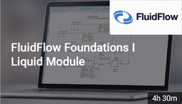 [SPC311 - FluidFlow Foundations] FluidFlow Foundations I - Liquid Module